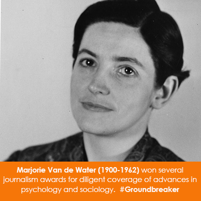 Marjorie Van de Water (1900-1962) won several journalism awards for diligent coverage of advances ps