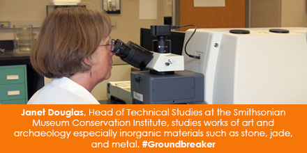 Janet Douglas, Head of Technical Studies at the Smithsonian Museum Conservation Institute, studies works of art and archaeology especially inorganic materials such as stone, jade, and metal. #Groundbreaker