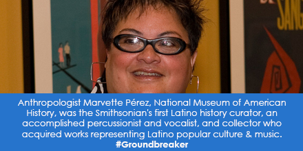 Anthropologist Marvette Pérez, National Museum of American History