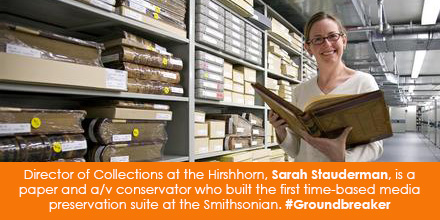 Director of Collections at the Hirshhorn, Sarah Stauderman, is a paper and a/v conservator who built the first time-based media preservation suite at the Smithsonian.  #Groundbreaker