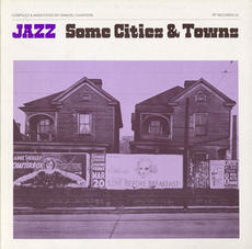 Jazz/Some Cities and Towns is a jazz compilation album from 1977 on the Folkways Records label. Source: Ralph Rinzler Folklife Archives at the Smithsonian Center for Folklife and Cultural Heritage.