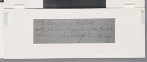 "A copy of the inscription on the mount; it reads ""To Mary Vaux Walcott/ with sincere regards of the painter/ [painted by ->] Samantha G. Huntly"". By Greta Glaser."