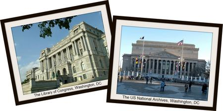 The Library of Congress and the US National Archives.