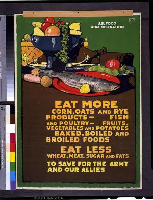 Eat more corn, oats and rye products, 1917, by L. N. Britton, U. S. Food Administration, World War I