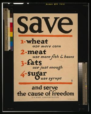 Save [...] and serve the cause of freedom, 1917, by Frederic G. Cooper, U. S. Food Administration, World War I Posters, Library of Congress, LC-USZC4-9740.