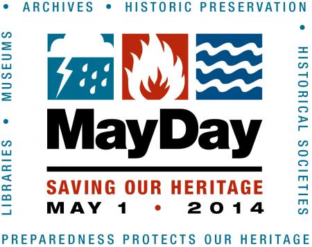 Preservation Week is April 27 to May 3, 2014. May Day is a time to reflect and do something to better prepare for emergencies at your archives, library, museum, historical society, or preservation organizations.