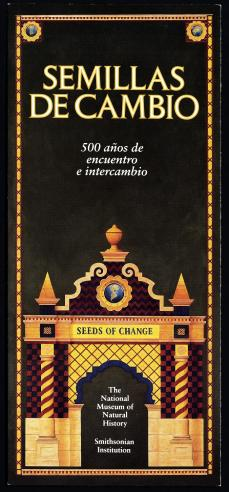 Semillas de Cambio: 500 anos de encuentro e intercamio | Seeds of Change: 500 years of Encounter and Exchange, exhibition brochure, 1991.