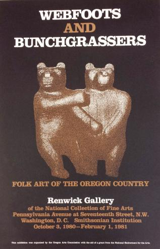 Webfoots and Bunchgrassers: Folk Art of the Oregon Country, 1980-1981.