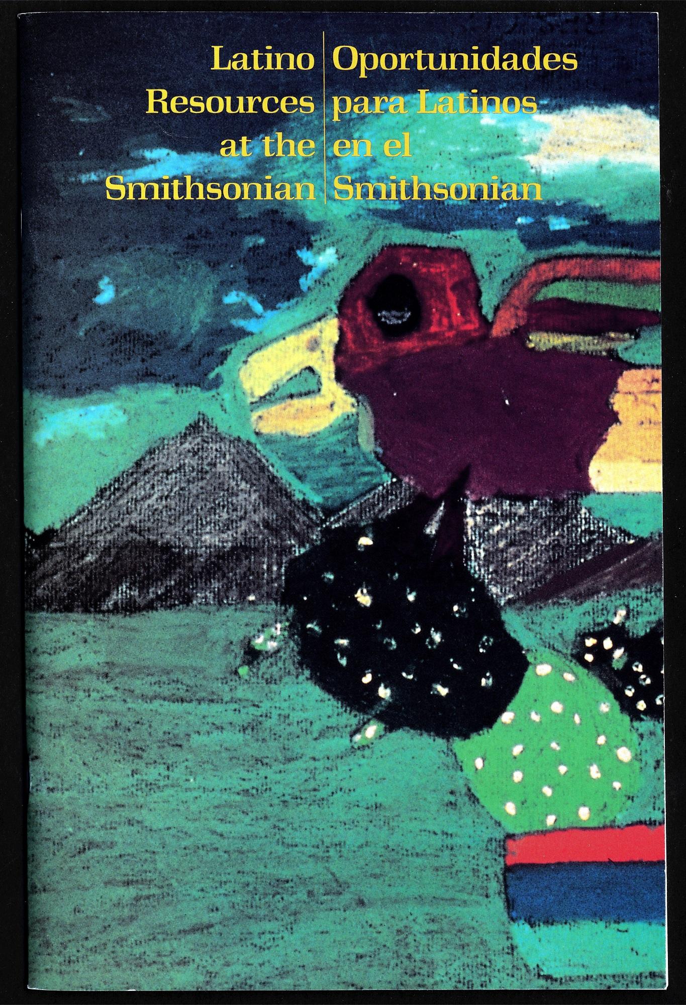 Latino Resources at the Smithsonian | Oportunidades para Latinos en el Smithsonian, brochure.