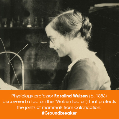 "Physiology professor Rosalind Wulzen (b. 1886) discovered a factor (the ""Wulzen factor"") that protec"