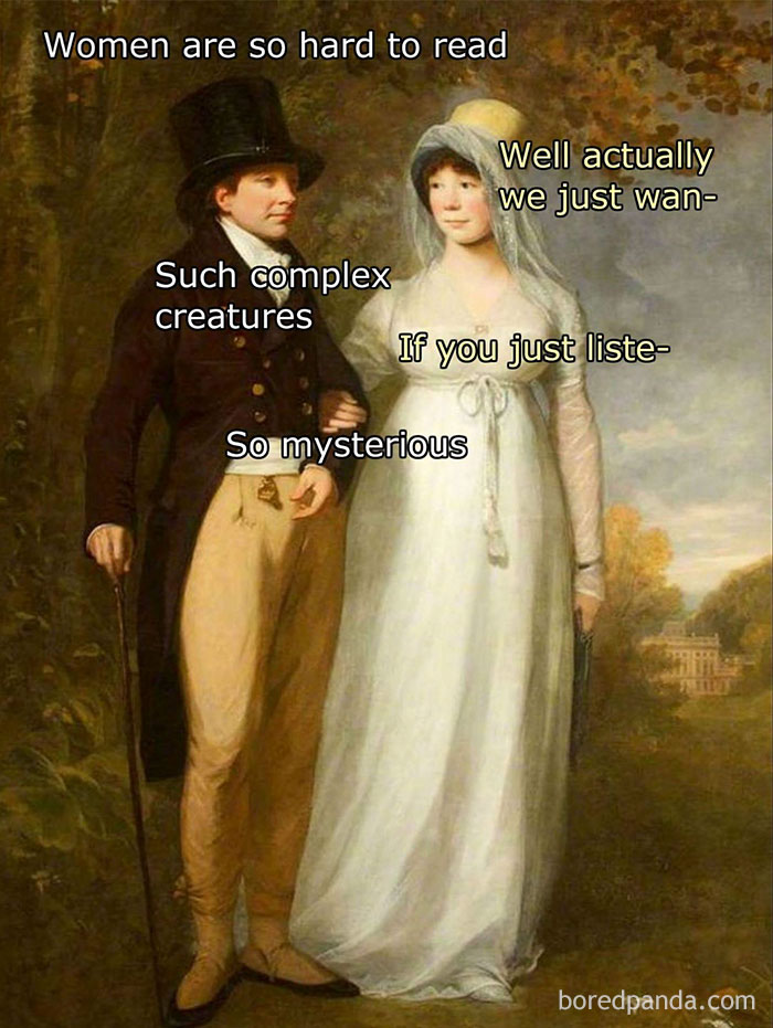"Image of heterosexual couple in period clothes. Man says ""women are so hard to read."" Woman says, ""W"