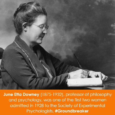 June Etta Downey (1875-1932), professor of philosophy and psychology at the Univ