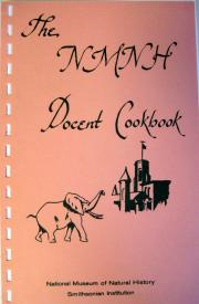 The National Museum of Natural History Docent Cookbook, 1984, Accession 10-239 - National Museum of