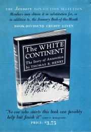 The White Continent:The Story of Antarctica, by Thomas R. Henry.