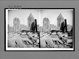Horrors of earthquake and fire--near Union Square E. to Call Building, 1906, photograph by Underwood
